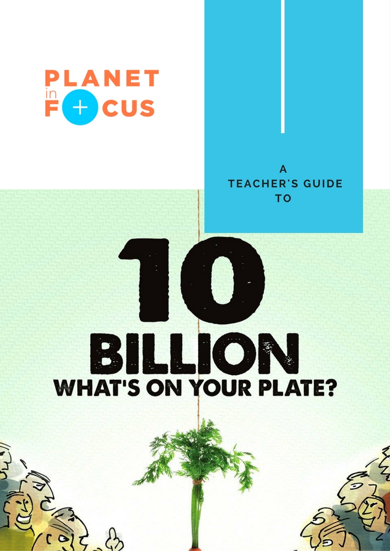 A Teacher's Guide to - 10 Billion- What's On Your Plate-